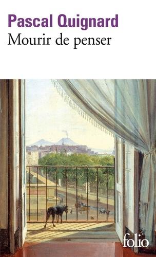 Pascal Quignard - Dernier royaume Tome 9 : Mourir de penser.