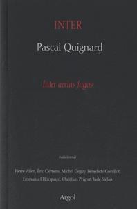 Pascal Quignard - Inter - Inter aerias fagos.