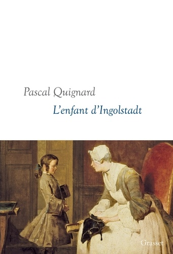 L'enfant d'Ingolstadt. Dernier Royaume, X - collection littéraire dirigée par Martine Saada