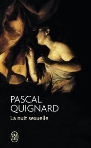 Pascal Quignard - La nuit sexuelle.