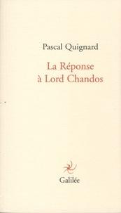 Pascal Quignard - La Réponse à Lord Chandos.