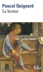 Pascal Quignard - Le lecteur.