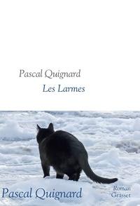 Pascal Quignard - Les larmes.