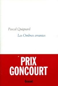 Pascal Quignard - Les ombres errantes.