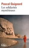 Pascal Quignard - Les solidarités mystérieuses.