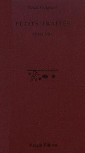 Pascal Quignard - Petits traités - Tome 8.