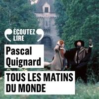 Pascal Quignard et Jean-Claude Drouot - Tous les matins du monde.