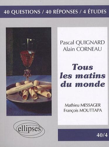 Pascal Quignard - Tous les matins du monde - 40 questions, 40 réponses, 4 études.