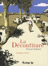 Pascal Rabaté - La déconfiture Première partie : .