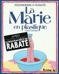 Pascal Rabaté - La Marie en plastique  : (Toute entière).