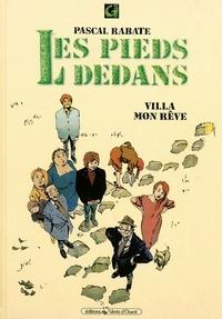 Pascal Rabaté - Les Pieds dedans - Tome 01 - Villa mon rêve.