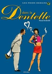 Pascal Rabaté - Les Pieds dedans - Tome 03 - Dans la dentelle.