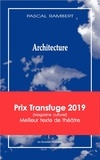 Pascal Rambert - Architecture.