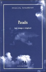 Pascal Rambert - Paradis ( un temps à déplier ).