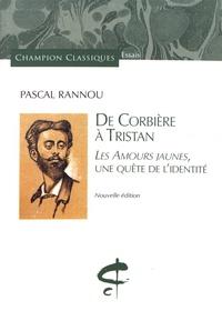 Pascal Rannou - De Corbière à Tristan - Les Amours jaunes, une quête de l'identité.