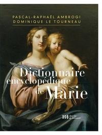 Philippe Barbarin et Pascal-Raphaël Ambrogi - Dictionnaire encyclopédique de Marie.