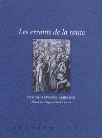 Pascal-Raphaël Ambrogi - Les errants de la route.