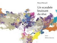 Pascal Revault - Un sacarabée bruissant du rêve.