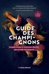 Pascal Revil et Amandine Barone - Guide des champignons - Le guide simple et visuel pour identifier plus de 200 champignons.