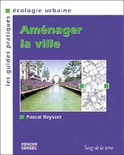 Pascal Reysset - Aménager la ville.