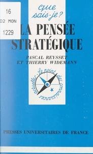 Pascal Reysset et Thierry Widemann - La pensée stratégique.