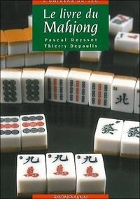 Pascal Reysset et Thierry Depaulis - Le livre du Mahjong.