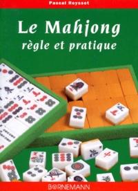 LE MAHJONG. Règle et pratique - Pascal Reysset pdf epub
