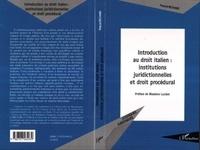 Pascal Richard - Introduction au droit italien : institutions juridictionnelles et droit procédural.