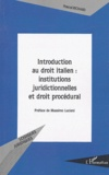 Pascal Richard - Introduction au droit italien : institutions juridictionnelles et droit procédural.