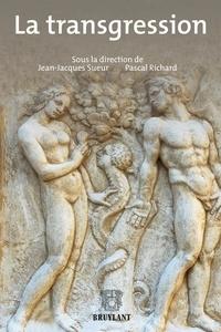 Pascal Richard et Jean-Jacques Sueur - La Transgression.