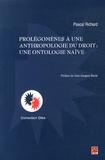 Pascal Richard - Prolégomènes à une anthropologie du droit : une ontologie naïve.