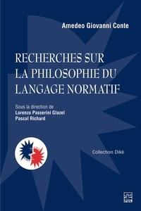 Pascal Richard - Recherches sur la philosophie du langage normatif. Anthologie de textes de Amedeo Giovanni Conte.