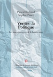 Pascal Richard et Sophie Perez - Vérités du politique - Les nouveaux enjeux de la gouvernance.