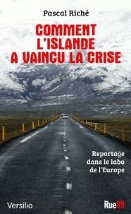 Pascal Riché - Comment l'Islande a vaincu la crise - Reportage dans le labo de l'Europe.