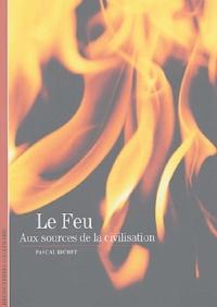 Le Feu - Aux sources de la civilisation.pdf
