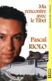 Pascal Riolo - Ma rencontre avec le Tibet.