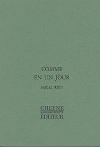 Pascal Riou - Comme en un jour.