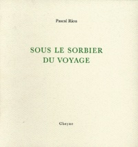 Pascal Riou - Sous le sorbier du voyage.