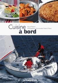 Pascal Robert - Cuisine à bord.