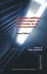 Logique politique des technologies de linformation et de la communication - Critique de la logistique du glissement de la prérogative politique.pdf