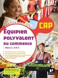 Pascal Roche et Françoise Bail - Equipier polyvalent du commerce CAP blocs 1, 2 et 3 Connexions.