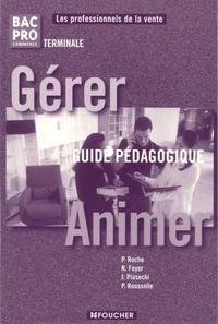 Pascal Roche et Nathalie Foyer - Gérer-Animer Tle Bac Pro commerce - Guide pédagogique.