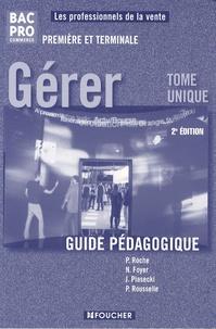 Pascal Roche et Nathalie Foyer - Gérer, guide pédagogique BAC Pro Commerce 1ère, Tle - Tome unique.
