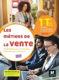 Pascal Roche - Les métiers de la vente 1re-Tle Bac Pro option B.