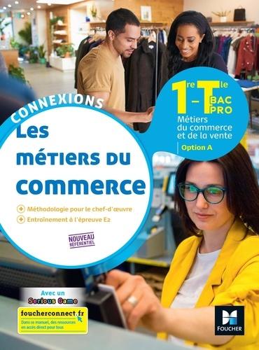 Pascal Roche - Les métiers du commerce 1re-Tle Bac Pro option A.