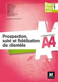 Pascal Roche et David Lallement - Prospection, suivi et fidélisation de clientèle 1re/Tle Bac Pro Vente.