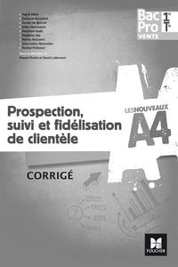 Pascal Roche et David Lallement - Prospection, suivi et fidélisation de clientèle 1re/Tle Bac Pro Vente - Corrigé.