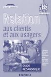 Pascal Roche - Relation aux clients et aux usagers 2e professionnelle Bac pro 3 ans - Guide pédagogique.