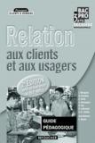 Pascal Roche - Relation aux clients et aux usagers, Bac Pro Seconde - Guide pédagogique.