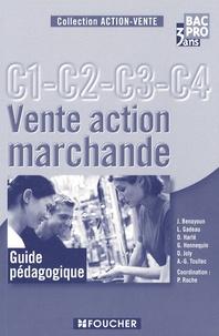 Pascal Roche - Vente action marchande C1-C2-C3-C4 2e Bac pro 3 ans - Guide pédagogique.